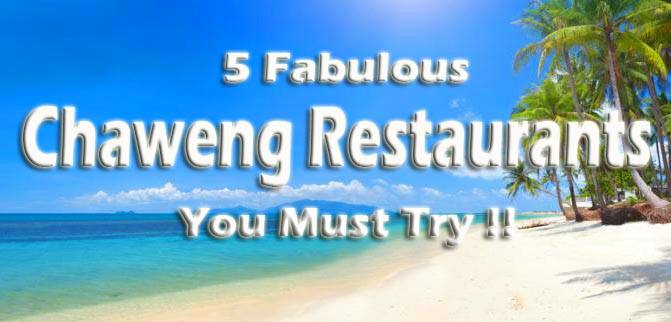 5 Fabulous Chaweng Restaurants You Must Try