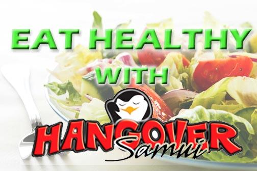 Eat Healthy with Hangover Samui